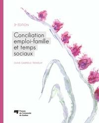 Diane-Gabrielle Tremblay - Conciliation emploi-famille et temps sociaux.