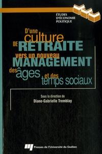 Diane-Gabrielle Tremblay - D'une culture de retraite vers un nouveau management des âges et des temps sociaux.