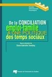 Diane-Gabrielle Tremblay - De la conciliation emploi-famille à une politique des temps sociaux.