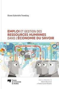 Diane-Gabrielle Tremblay - Emploi et gestion des ressources humaines dans l'économie du savoir.