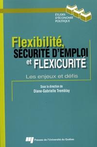 Diane-Gabrielle Tremblay et Paul Bernard - Flexibilité, sécurité d'emploi et flexicurité - Les enjeux et défis.