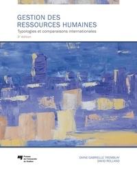 Diane-Gabrielle Tremblay et David Rolland - Gestion des ressources humaines, 3e édition - Typologies et comparaisons internationales.
