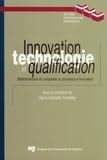 Diane-Gabrielle Tremblay - Innovation, technologie et qualification - Multidimension et complexité du processus d'innovation.