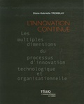 Diane-Gabrielle Tremblay - L'innovation continue - Les multiples dimensions du processus d'innovation technologique et organisationnelle.