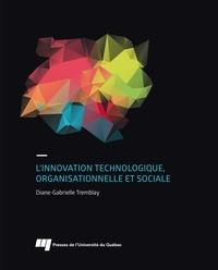 Diane-Gabrielle Tremblay - L'innovation technologique, organisationnelle et sociale.