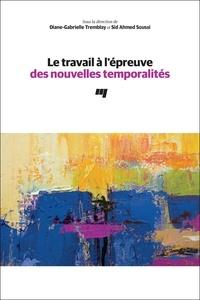Diane-Gabrielle Tremblay et Sid Ahmed Soussi - Le travail à l'épreuve des nouvelles temporalités.