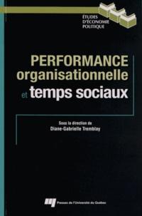 Diane-Gabrielle Tremblay - Performance organisationnelle et temps sociaux.