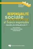 Diane-Gabrielle Tremblay et David Rolland - Responsabilité sociale d'entreprise et finance responsable - Quels enjeux ?.