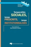 Diane-Gabrielle Tremblay - Temporalités sociales, temps prescrits, temps institutionnalisés.