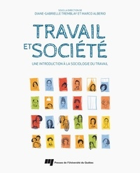 Diane-Gabrielle Tremblay et Marco Alberio - Travail et société - Une introduction à la sociologie du travail.