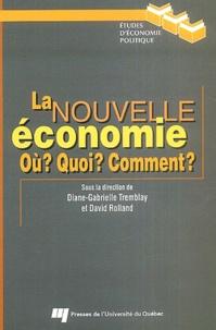 Diane-Gabrielle Tremlay et David Rolland - La nouvelle économie - Où ? quoi ? comment ?.