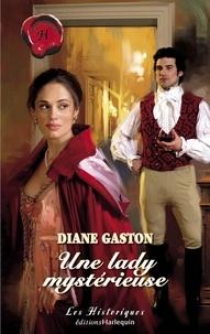 Diane Gaston - Une lady mystérieuse (Harlequin Les Historiques).