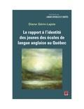 Diane Gérin-Lajoie - Le rapport à l'identité des jeunes des écoles de langue anglaise au Québec.