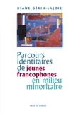 Diane Gérin-Lajoie - Parcours identitaire de jeunes francophones en milieu minoritaire.