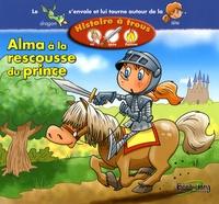 Diane Groulx - Alma à la rescousse du prince.
