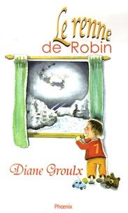 Diane Groulx - Le renne de Robin.