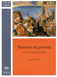 Diane H. Bodart - Pouvoirs du portrait sous les Habsbourg d'Espagne.