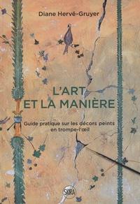 Diane Hervé-Gruyer - L'art et la manière - Guide pratique sur les décors peints en trompe-l'oeil.