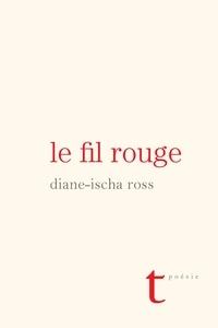 Diane-Ischa Ross - Le fil rouge.