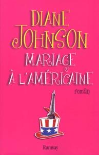 Diane Johnson - Mariage à l'américaine.