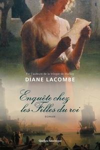 Diane Lacombe - Enquête chez les Filles du roi.