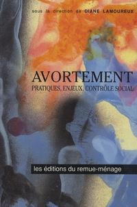 Diane Lamoureux - Avortement - Pratiques, enjeux, contrôle social.