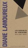"""Diane Lamoureux - Les possibles du féminisme - Agir sans """"nous""""."""