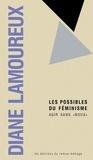 Diane Lamoureux - Les possibles du féminisme - Agir sans «nous».