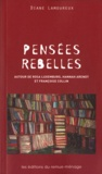 Diane Lamoureux - Pensées rebelles - Autour de Rosa Luxemburg, Hannah Arendt et Françoise Collin.