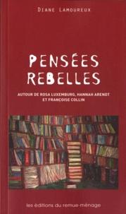 Galabria.be Pensées rebelles - Autour de Rosa Luxemburg, Hannah Arendt et Françoise Collin Image