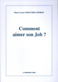 Diane Laure Okoumba Simbou - Comment aimer son job ?.