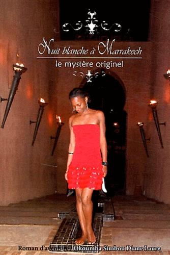 Diane Laure Okoumba Simbou - Nuit blanche à Marrakech - Le mystère originel.