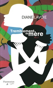 Diane Lavoie - Tremblement de mère.