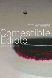 Histoiresdenlire.be Comestible - L'aliment comme matériau, édition bilingue français-anglais Image