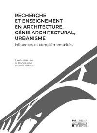 Diane Leduc et Denis Zastavni - Recherche et enseignement en architecture, génie architectural, urbanisme - Influences et complémentarités.