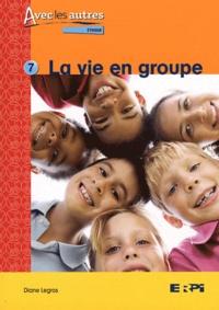 Diane Legros - La vie en groupe.