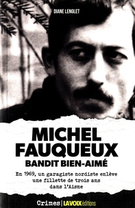 Diane Lenglet - Michel Fauqueux - Bandit bien aimé.