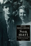 Diane Middlebrook - Son mari - Ted Hughes et Sylvia Plath, histoire d'un mariage.