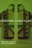 Diane Negra et Yvonne Tasker - Gendering the Recession - Media and Culture in Age of Austerity.