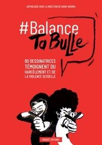 Diane Noomin - #Balance Ta Bulle - 62 dessinatrices témoignent du harcèlement et de la violence sexuelle.