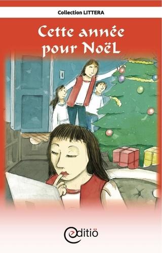 Cette année pour Noël. Noël