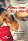 Diane Patenaude - À nous deux Parkinson! NE - Conseils, découvertes et chroniques humoristiques sur la maladie de Parkinson.