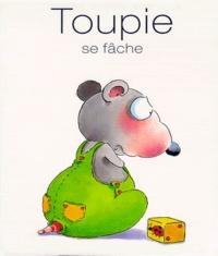 Diane Primeau et Dominique Jolin - Toupie se fâche.