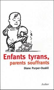 Diane Purper-Ouakil - Enfants tyrans, parents souffrants.