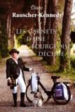 Diane Rauscher-Kennedy - Les carnets d'une bourgeoise déchue.