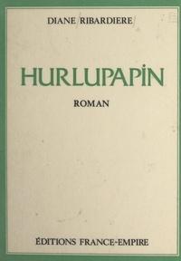 Diane Ribardière - Hurlupapin.