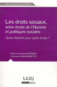 Diane Roman - Droits sociaux, entre droits de l'homme et politiques sociales - Quels titulaires pour quels droits ?.
