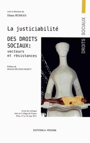 La justiciabilité des droits sociaux : Vecteurs et Résistances. Actes du colloque tenu au Collège de France, Paris, 25 et 26 mai 2011