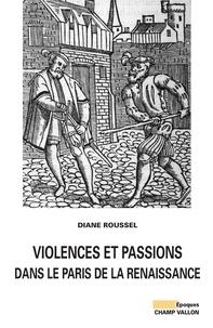 Violences et passions dans le Paris de la Renaissance.pdf
