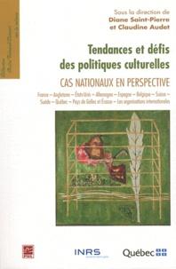 Diane Saint-Pierre et Claudine Audet - Tendances et défis des politiques culturelles - Cas nationaux en perspective.